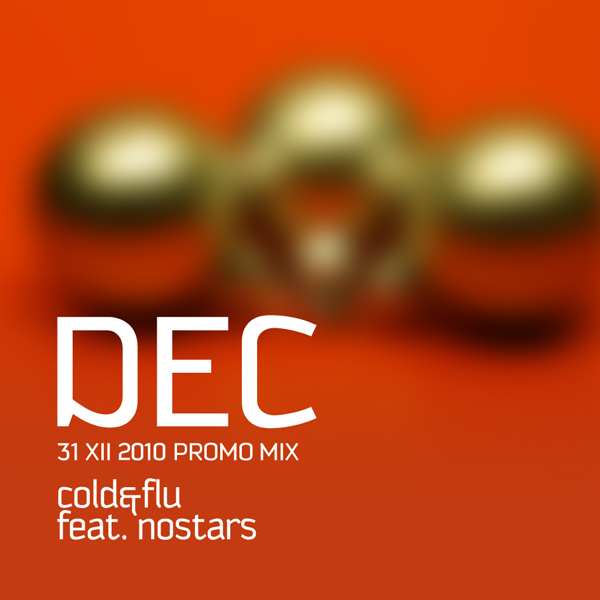 Cold&Flu feat. nOSTARS: December Promo Mix.