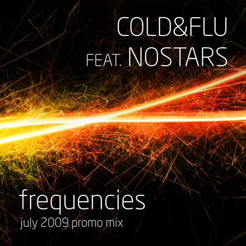 Cold&Fly feat. nOSTARS: Frequencies July Mix 2009.