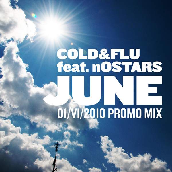 Cold&Flu feat. nOSTARS: JUNE Promo Mix.