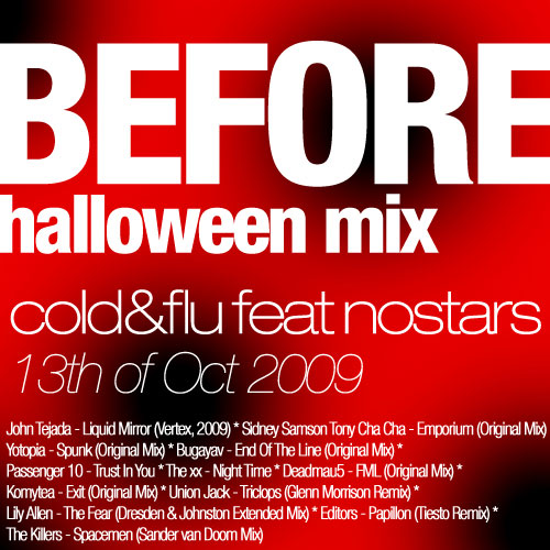 Cold&Flu feat. nOSTARS: Before Halloween Mix.