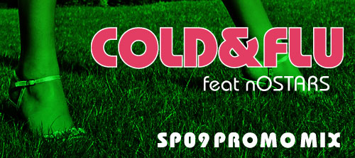 Cold&Flu feat. nOSTARS SP 09 Mix. 01-03-2009.