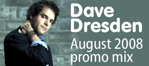 Dave Dresden August 2008 mix.