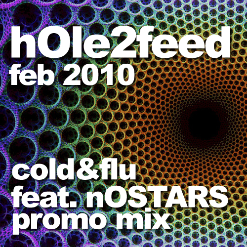 Cold&Flu feat. nOSTARS: Hole2Feed Mix.