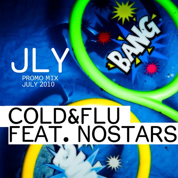 Cold&Flu feat. nOSTARS: JLY Promo Mix.