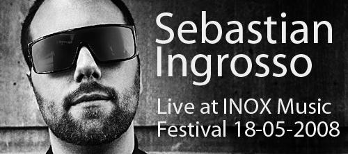 Sebastian Ingrosso Live at INOX Music Festival 18-05-2008