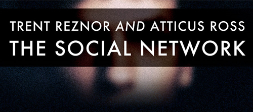 Trent Reznor and Atticus Ross: Social Network.